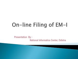 On-line  Filing of  EM-I