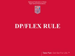 DP/FLEX RULE