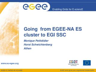 Going  from EGEE-NA ES cluster to EGI SSC