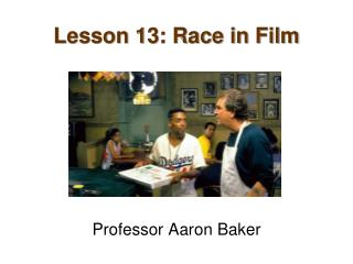 Lesson 13: Race in Film