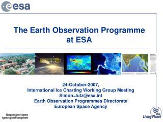 24-October-2007,  International Ice Charting Working Group Meeting Simon.Jutz@esat