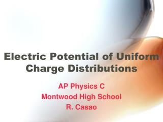 Electric Potential of Uniform Charge Distributions