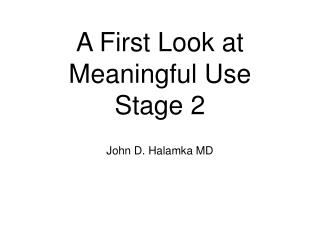 A First Look at Meaningful Use Stage 2