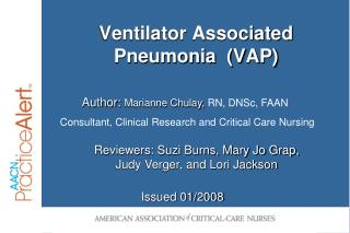 Ventilator Associated Pneumonia  (VAP)