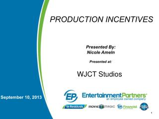 PRODUCTION INCENTIVES