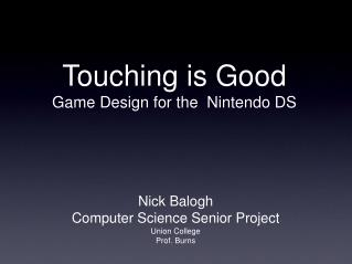 Touching is Good Game Design for the  Nintendo DS