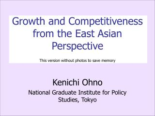 Kenichi Ohno National Graduate Institute for Policy Studies, Tokyo