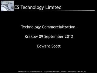 Technology Commercialization. Krakow 09 September 2012 Edward Scott