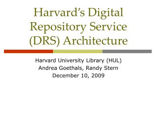 Harvard's Digital Repository Service (DRS) Architecture