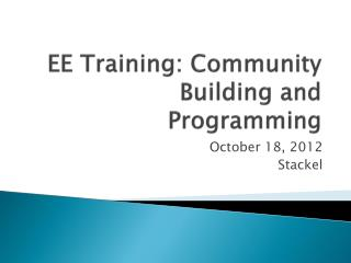 EE Training: Community Building and Programming