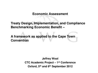 Economic Assessment Treaty Design, Implementation, and Compliance Benchmarking Economic Benefit –