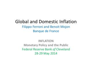 Global and Domestic Inflation Filippo  Ferroni  and Benoit  Mojon Banque  de France
