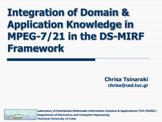 Integration of Domain & Application Knowledge in MPEG-7/21 in the DS-MIRF Framework