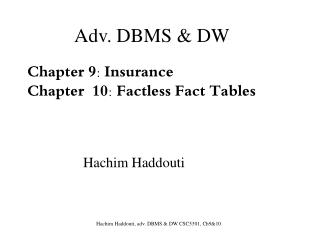 Chapter 9: Insurance C hapter  10:  Factless Fact Tables