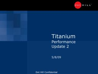 Titanium Performance Update 2