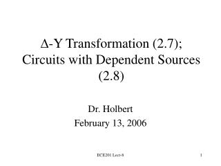 - Y Transformation (2.7); Circuits with Dependent Sources (2.8)