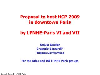Proposal to host HCP 2009 in downtown Paris by LPNHE-Paris VI and VII