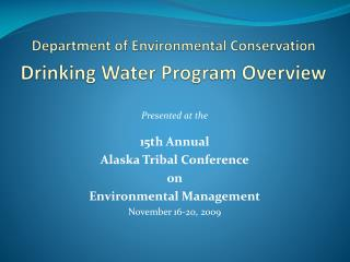 Department of Environmental Conservation Drinking Water Program Overview