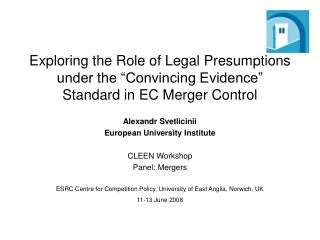 Alexandr Svetlicinii European University Institute CLEEN Workshop Panel: Mergers