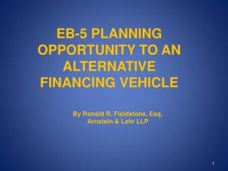 EB-5 PLANNING OPPORTUNITY TO AN ALTERNATIVE FINANCING VEHICLE