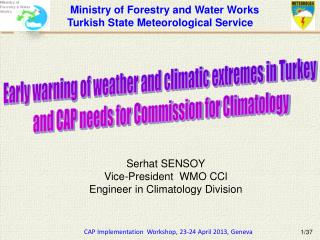 Serhat SENSOY Vice-President  WMO CCl Engineer in Climatology Division