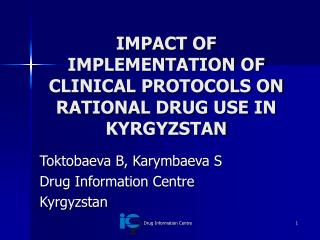 IMPACT OF IMPLEMENTATION OF CLINICAL PROTOCOLS ON RATIONAL DRUG USE IN KYRGYZSTAN