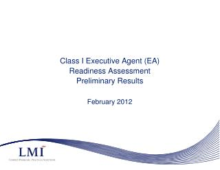 Class I Executive Agent (EA) Readiness Assessment Preliminary Results