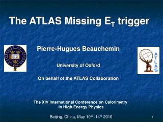The ATLAS Missing E T  trigger