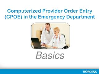 Computerized Provider Order Entry (CPOE) in the Emergency Department