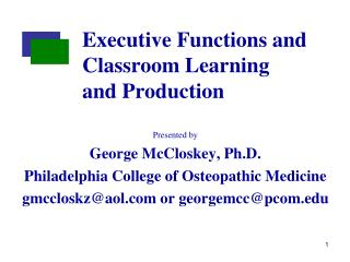 Executive Functions and Classroom Learning  and Production