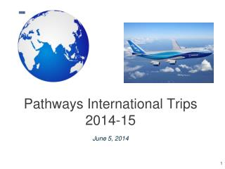 Pathways International Trips 2014-15