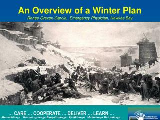An Overview of a Winter Plan Renee Greven-Garcia,  Emergency Physician, Hawkes Bay