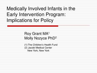 Medically Involved Infants in the Early Intervention Program: Implications for Policy