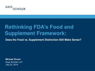 Rethinking FDA's Food and Supplement Framework:
