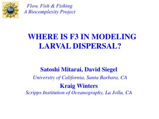 WHERE IS F3 IN MODELING LARVAL DISPERSAL?