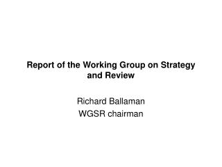 Report of the Working Group on Strategy and Review