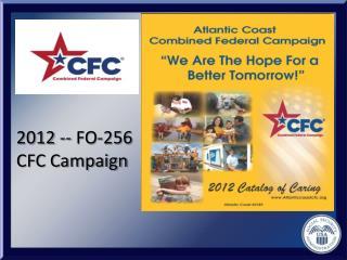 2012 -- FO-256 CFC Campaign