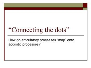 """""""Connecting the dots"""""""