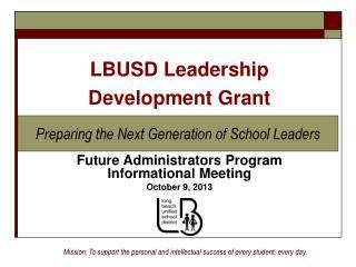 Future Administrators Program Informational Meeting October 9, 2013