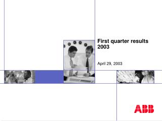 First quarter results 2003 April 29, 2003