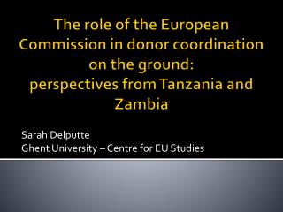 Sarah Delputte Ghent University – Centre for EU Studies