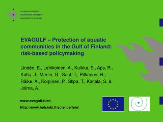 EVAGULF � Protection of aquatic communities in the Gulf of Finland: risk-based policymaking