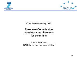 Core theme meeting 2013 European Commission  mandatory requirements for scientists