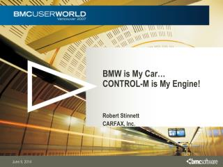 BMW is My Car  CONTROL-M is My Engine