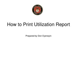 How to Print Utilization Report