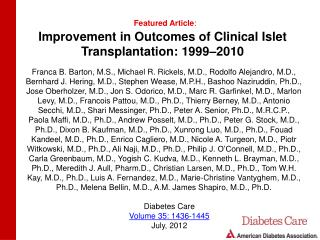 Improvement in Outcomes of Clinical Islet Transplantation: 1999�2010
