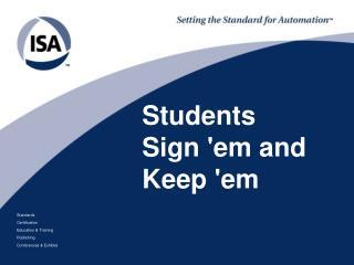 Students  Sign 'em and  Keep 'em