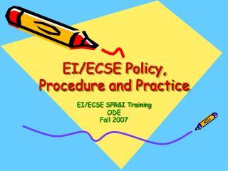 EI/ECSE Policy, Procedure and Practice