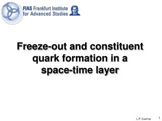 Freeze-out and constituent quark formation in a  space-time layer