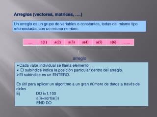 Arreglos  (vectores ,  matrices , �.)